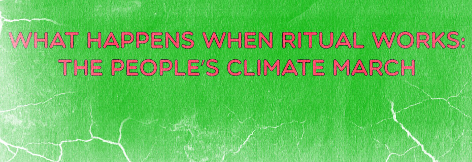 What Happens When Ritual Works: The People's Climate March